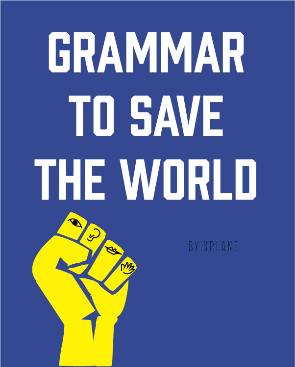 Grammar to Save the World