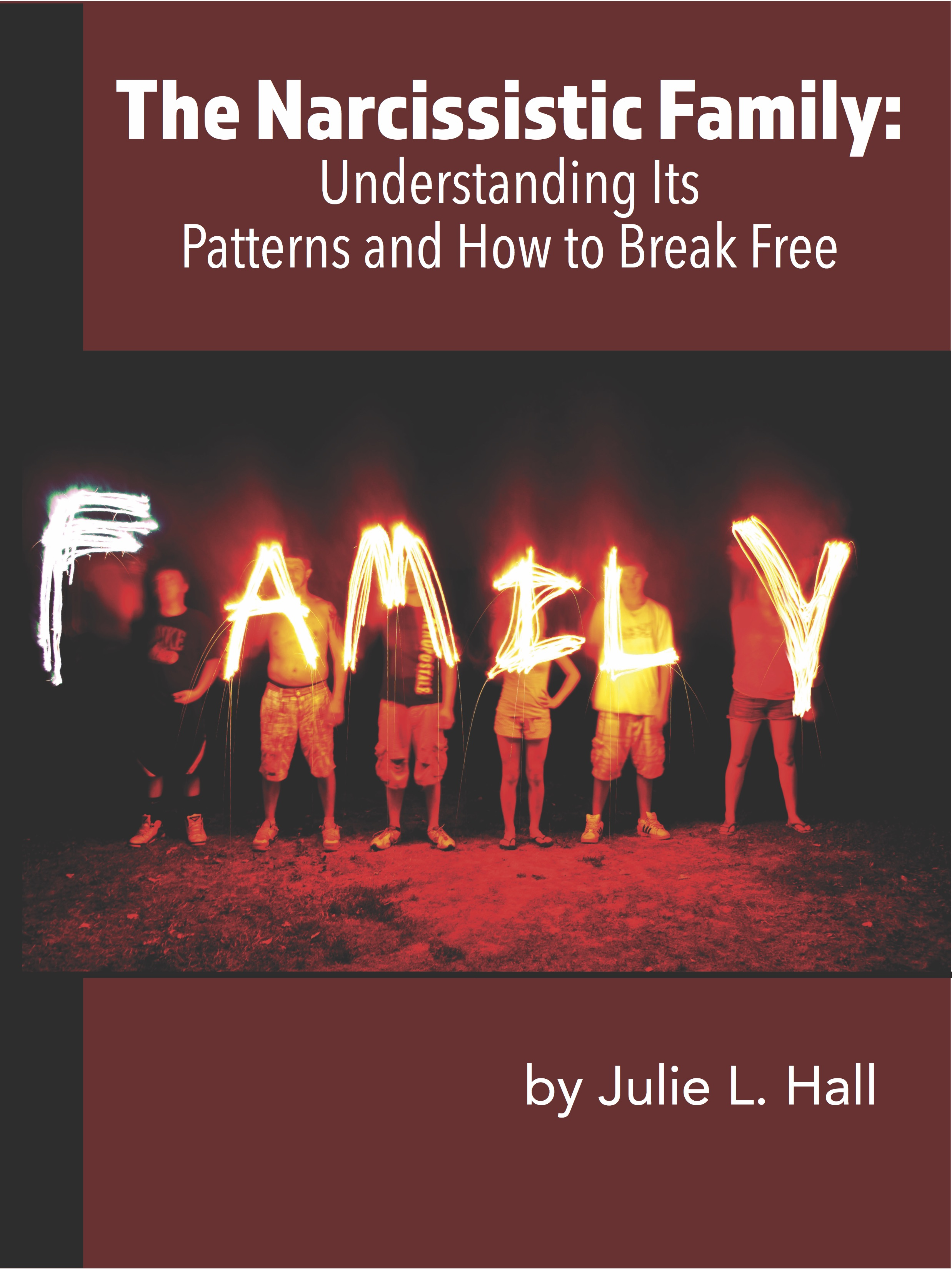 The Narcissistic Family by Julie Hall